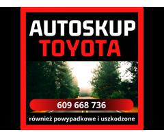 Auto skup TOYOTA skup Toyot samochodów pojazdów skup Toyot
